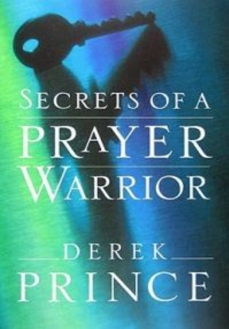 Derek Prince - Secrets of a Prayer Warrior