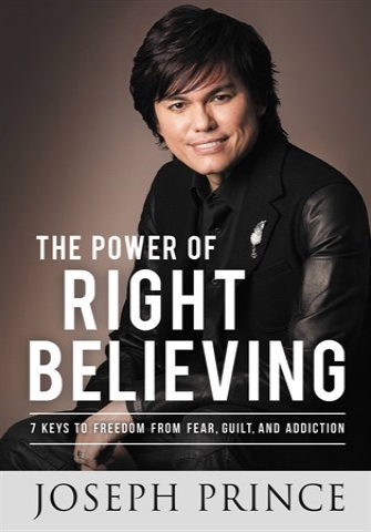 Joseph Prince - The Power of Right Believing