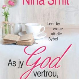 Nina Smit - As jy God vertrou, gebeur mooi dinge
