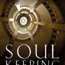 John Ortberg – Soul Keeping
