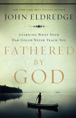 FATHERED BY GOD JE
