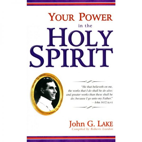 ON THE HOLY SPIRIT J.G. LAKE