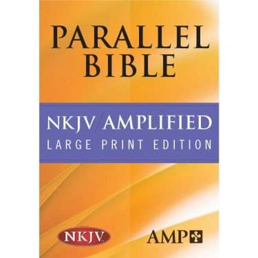 New King James Version Life / Amplified - Parallel Large Print (Hard Cover)