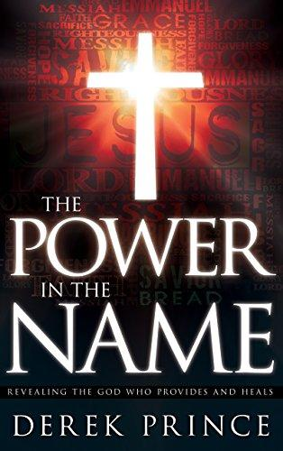 THE POWER IN THE NAME DEREK PRINCE