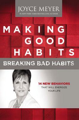 MAKING GOOD HABITS BREAKING BAD HABITS - JM