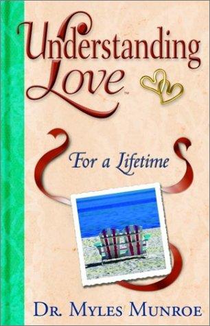 UNDERSTANDING LOVE FOR A LIFETIME MM