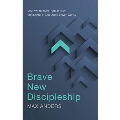 brave new discipleship - max anders