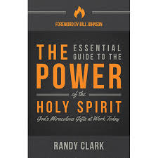essential guide to the holy spirit - randy clarke