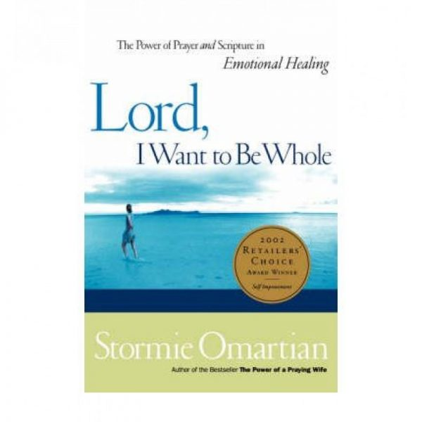 lord, i want to be whole - so