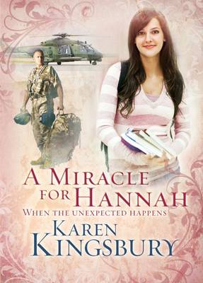 A MIRACLE FOR HANNAH - KAREN KINGSBURY