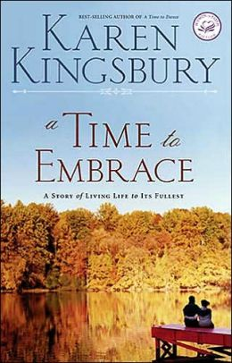 A TIME TO EMBRACE KAREN KINGSBURY