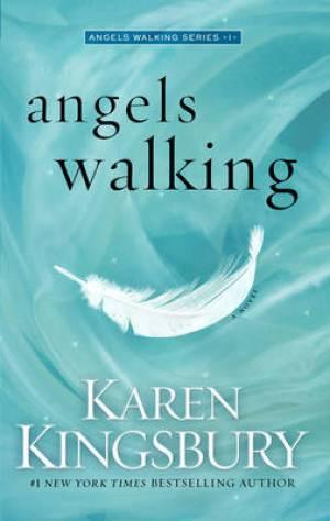 ANGELS WALKING - KAREN KINGSBURY