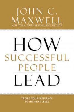How Successful people Lead John C. Maxwell