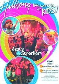 JESUS IS MY SUPERHERO - LIVE WORSHIP FOR KIDS - HILLSONG