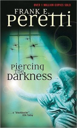 PIERCING THE DARKNESS FRANK E. PERETTI