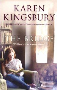 THE BRIDGE - KAREN KINGSBURY