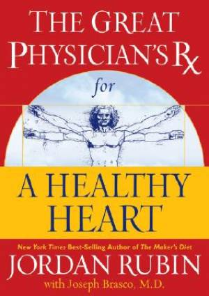 THE GREAT PHYSICIAN'S RX FOR A HEALTHY HEART JORDAN RUBIN