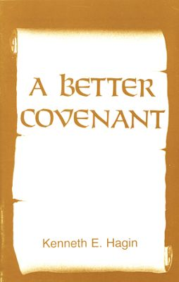 A BETTER COVENANT KENNETH HAGIN ZOE CHRISTIAN BOOKSHOP