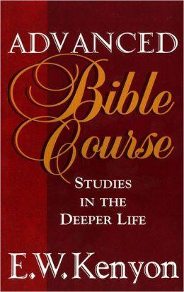 ADVANCED BIBLE COURSE E W KENYON ZOE CHRISTIAN BOOKSHOP