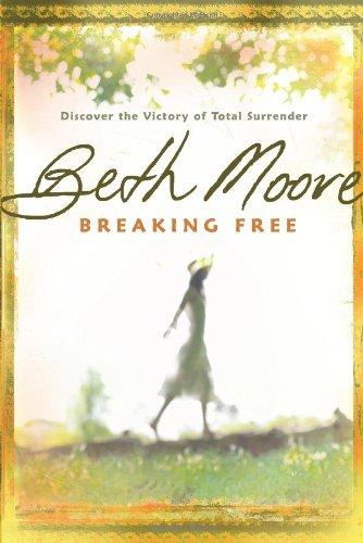 BREAKING FREE BETH MOORE ZOE CHRISTIAN BOOKSHOP