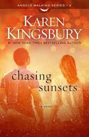 Chasing Sunsets- Karen Kingsbury