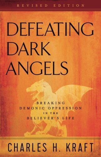 DEFEATING DARK ANGELS CHARLES H. KRAFT