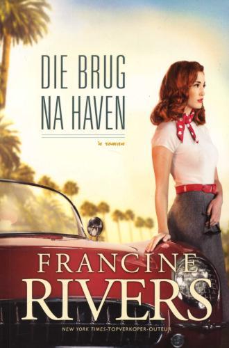 DIE BRUG NA HAVEN FRANCINE RIVERS