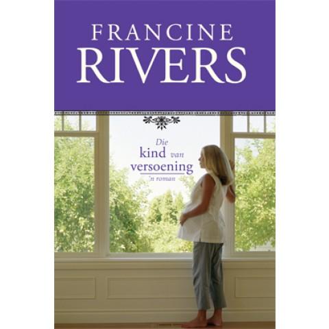 DIE KIND VAN VERSOENING FRANCINE RIVERS