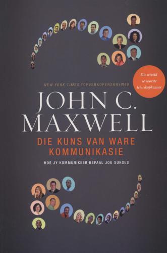 DIE KUNS VAN WARE KOMMUNIKASIE JOHN C MAXWELL