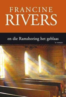 EN DIE RAMSHORING HET GEBLAAS FRANCINE RIVERS