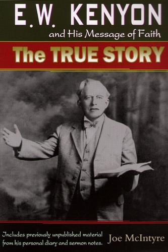 EW KENYON AND HIS MESSAGE OF FAITH ZOE CHRISTIAN BOOKSHOP