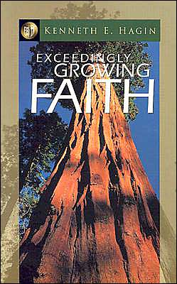 EXCEEDINGLY GROWING FAITH KENNETH HAGIN ZOE CHRISTIAN BOOKSHOP