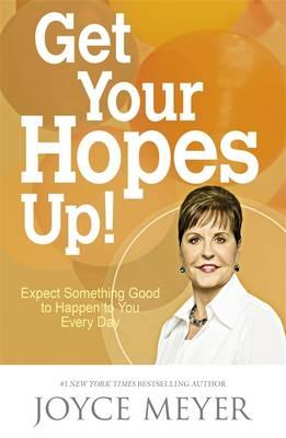 GET YOUR HOPES UP JOYCE MEYER
