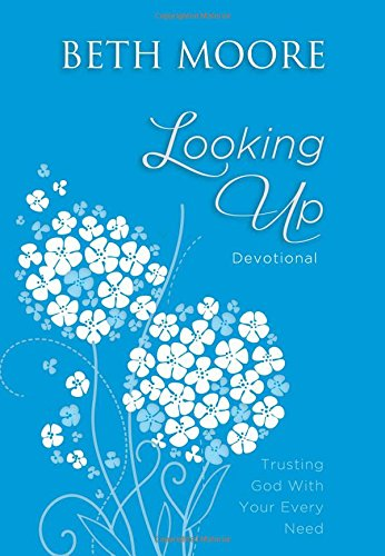 LOOKING UP DEVOTIONAL BETH MOORE ZOE CHRISTIAN BOOKSHOP