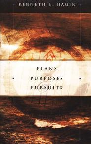 PLANS PURPOSES PURSUITS KENNETH HAGIN ZOE CHRISTIAN BOOKSHOP