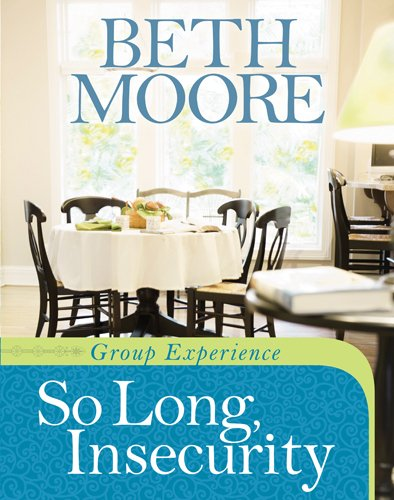 SO LONG, INSECURITY BETH MOORE ZOE CHRISTIAN BOOKSHOP