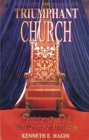 THE TRIUMPHANT CHURCH KENNETH HAGIN ZOE CHRISTIAN BOOKSHOP