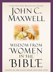 WISDOM FROM WOMEN IN THE BIBLE JOHN C MAXWELL