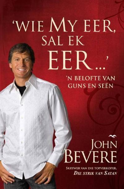 Wie My Eer Sal Ek Eer- John Bevere