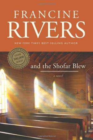 and the shofar blew francine rivers