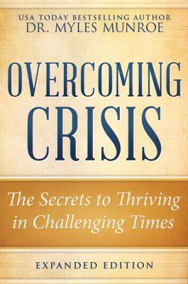 overcoming crisis - myles munroe