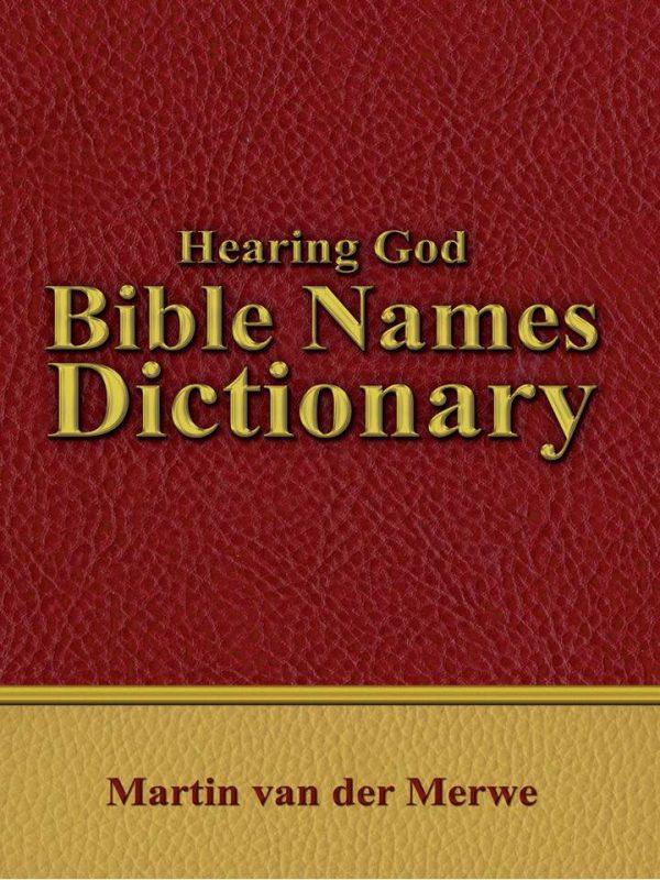 hearing God Bible Names Dictionary Martin van der Merwe