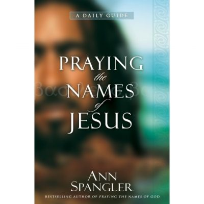 praying the names of Jesus Ann Spangler