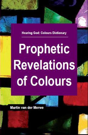 prophetic revelations of colours - martine van der merwe