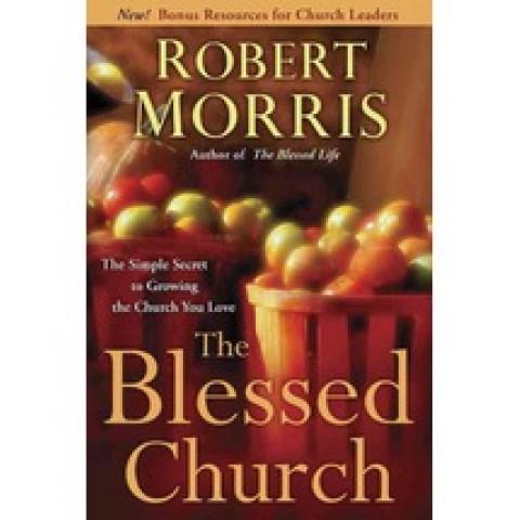 the blessed church - Robert Morris