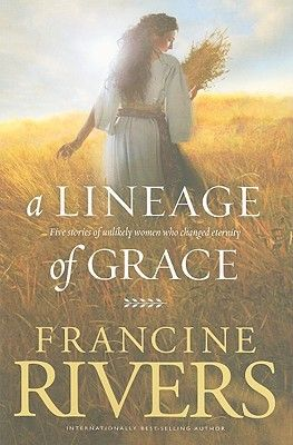 lineage of grace francine rivers