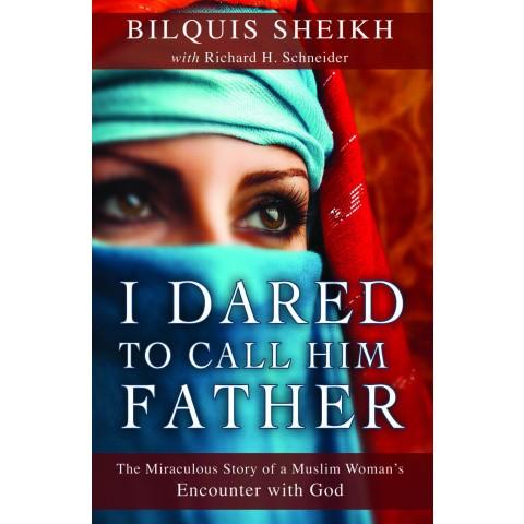 i dared to call him father bilquis sheikh