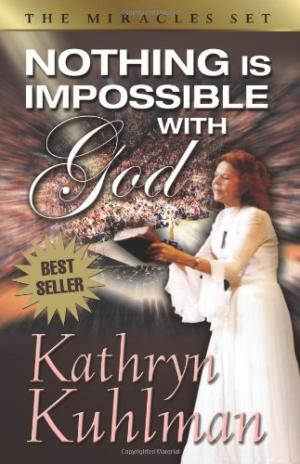 nothing-is-impossible-with-god-kathryn-kuhlman
