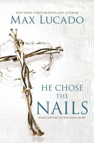 he chose the nails max lucado