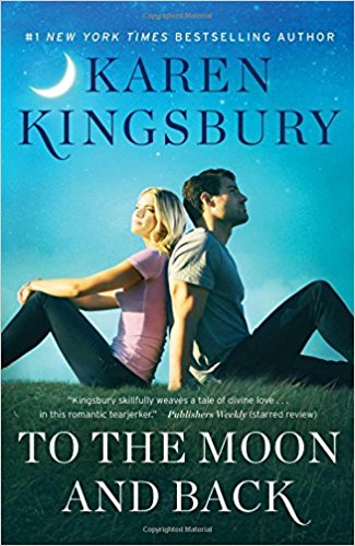 TO THE MOON AND BACK KAREN KINGSBURY